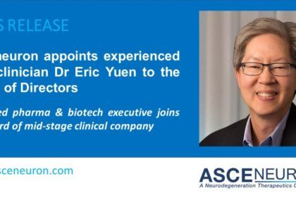 Asceneuron appoints experienced CNS clinician Dr Eric Yuen to the Board of Directors